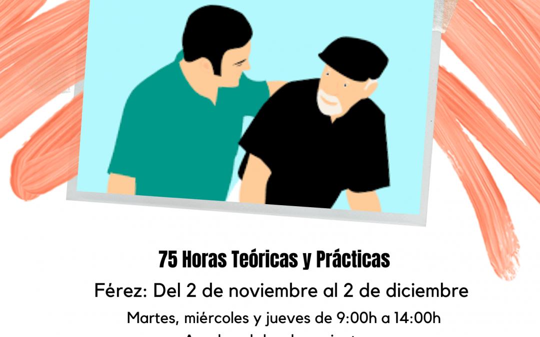 TALLER FORMATIVO «SERVICIOS A LA COMUNIDAD: CUIDADO DE PERSONAS DEPENDIENTES» EN FÉREZ